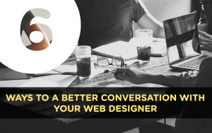 6 ways to a better conversation with your web designer - Promoworx